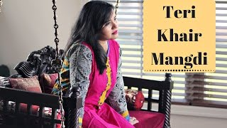 Teri Khair Mangdi - Female Cover Version by Ramya Ramkumar | Baar Baar Dekho | Bilal Saeed