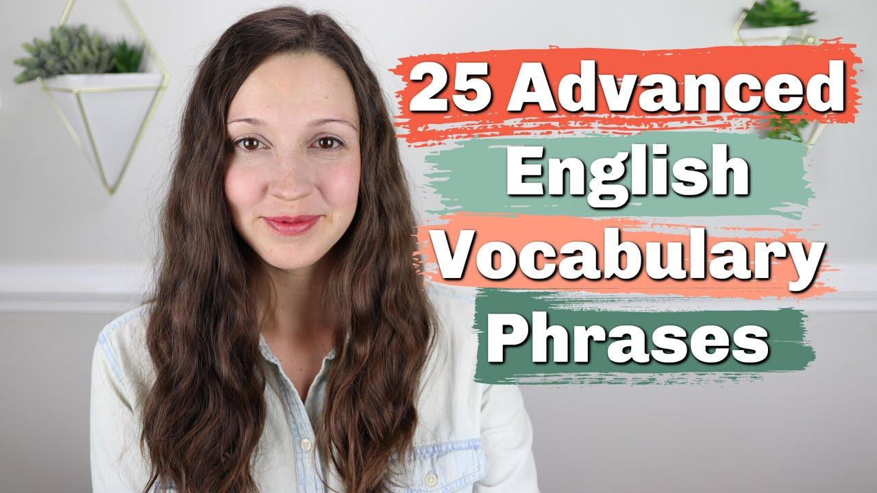 25 Advanced English Vocabulary Phrases