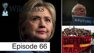 WikiLeaks, Clinton Corruption, Bernie Sanders, DAPL + More | Episode 66