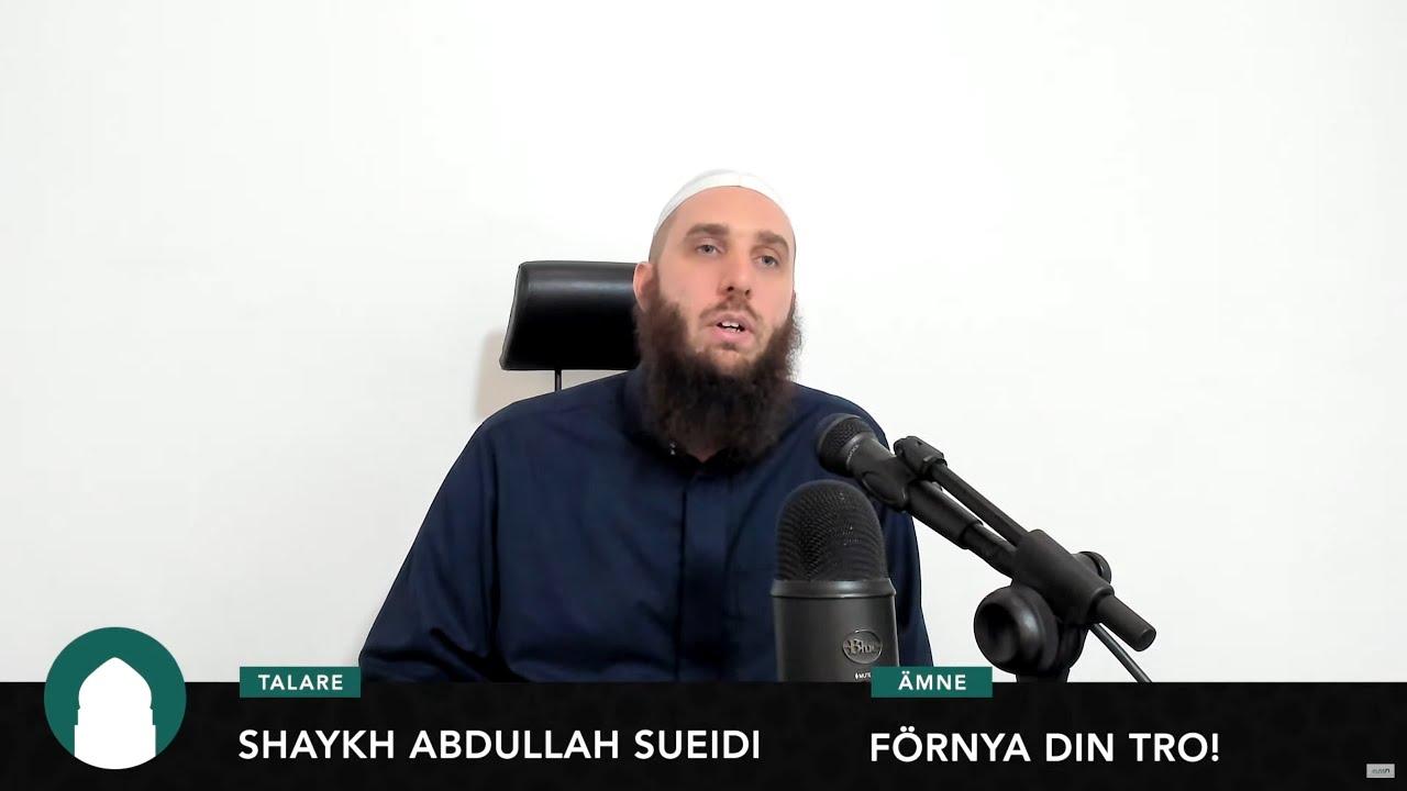 Förnya din tro!   Shaykh Abdullah as-Sueidi