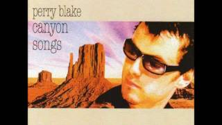 Perry Blake - Have I Let You Down