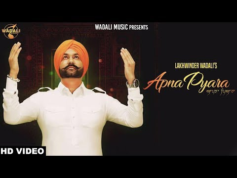 Apna Pyara (Full Video) l Lakhwinder...