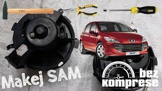 Výměna ventilátoru topení - Peugeot 307 - Makej Sám