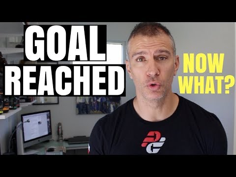 So You Reached Your Goal   Now What?