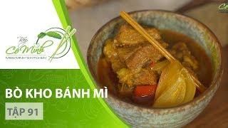 Bếp Cô Minh | Tập 91 - Hướng dẫn cách làm món BÒ KHO BÁNH MÌ