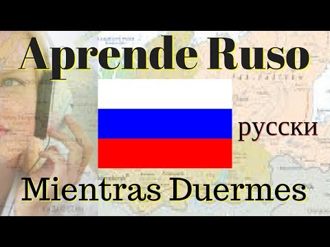 Aprender Ruso Mientras Duermes --- 100 Frases Básicas ---- Subtítulos Ruso Español