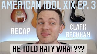 Prophetess Katy Perry Speaks TRUTH - Clark Beckham Recaps American Idol S19 Ep3