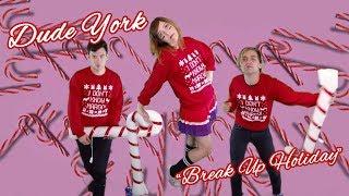 Dude York - Break Up Holiday
