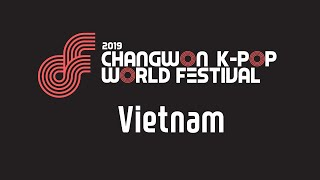 [Vietnam] 2019 Changwon K-pop World Festival _ The Honor CardsTHC Dance Team