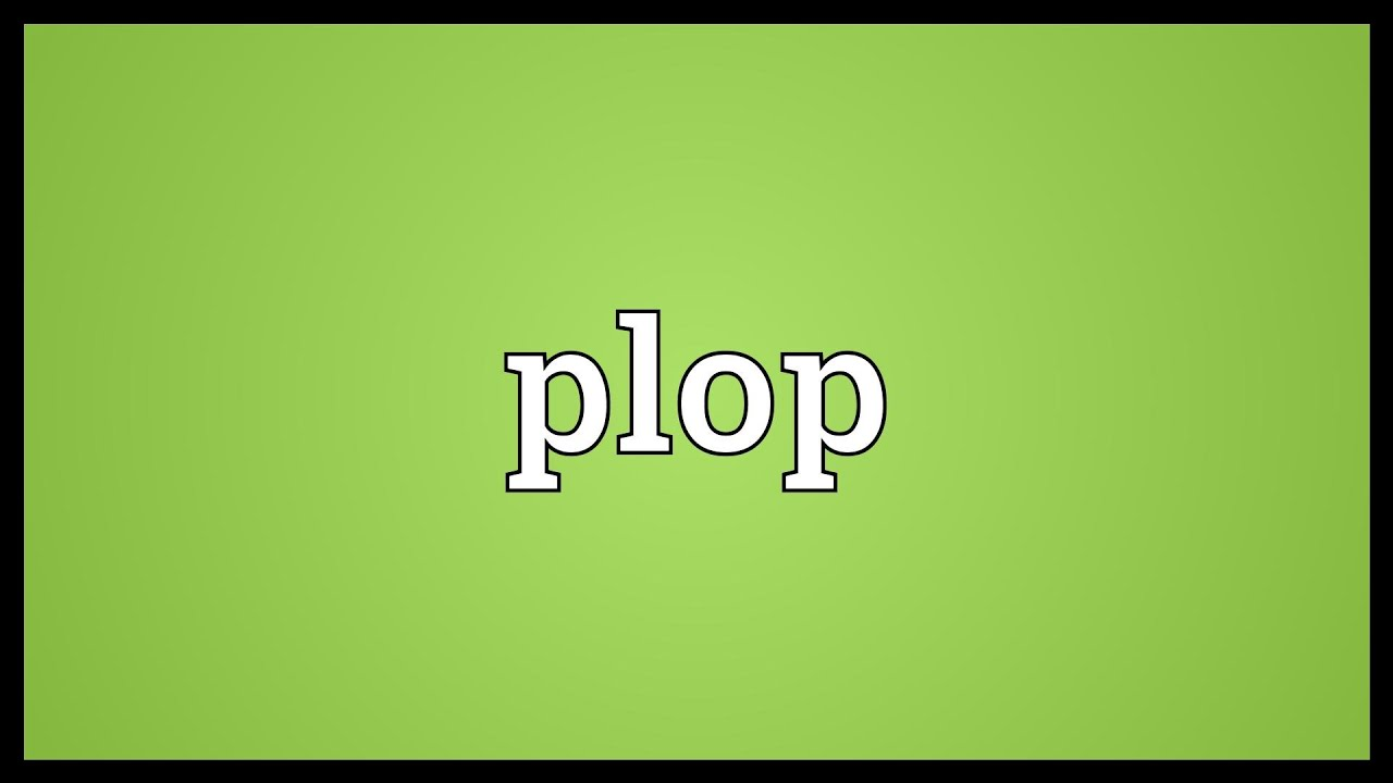 Plop Meaning - YouTube