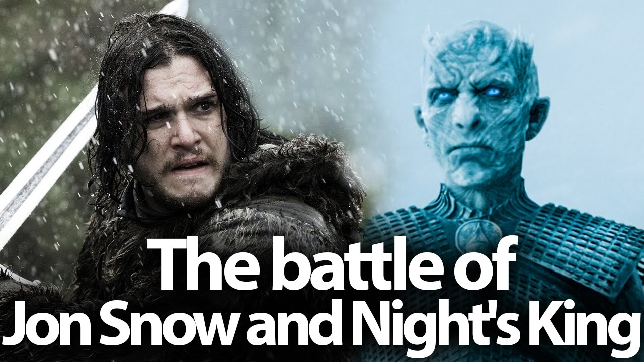 The battle of Jon Snow and the Night's King. How the Game ...