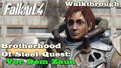 Fallout 4 ★ Brotherhood Of Steel Quest: Vor Dem Zaun (Hauptquest) [Walkthrough]