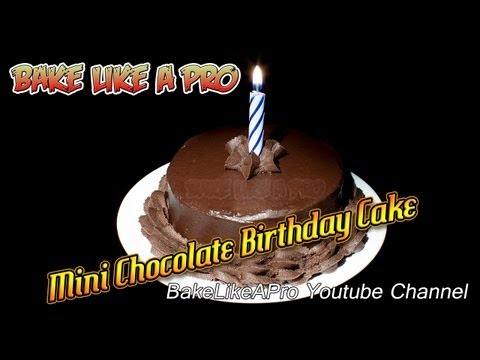 Mini Chocolate Birthday Cake Recipe !