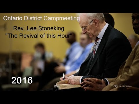 Lee Stoneking   The Revival of this Hour   Ontario District Campmeeting