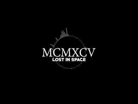 MCMXCV - Lost In Space