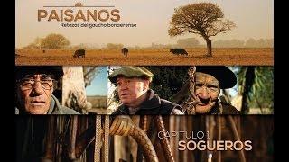 PAISANOS - Serie Documental Tda - Capítulo 1 SOGUEROS
