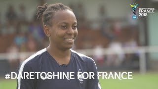 #DareToShine for France - FU20 Women's World Cup France 2018