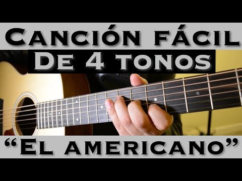 El Americano - Cancion Facil de 4 Tonos para Principiantes (Tutorial Guitarra)