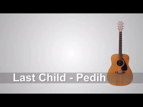 Lirik Lagu Last Child - Pedih + Chord