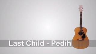 Lirik Lagu Last Child - Pedih + Chord