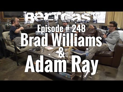 BERTCAST #248 – Brad Williams, Adam Ray, & ME