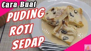 Resepi Puding Roti Mudah Dan Sedap Pudingroti Sisdamia Youtube
