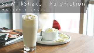 $5 MilkShake in Pulp Fiction - Martin's Taste