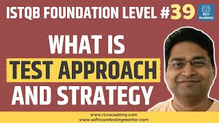 ISTQB Foundation Level #39  Test Approach and Strategy