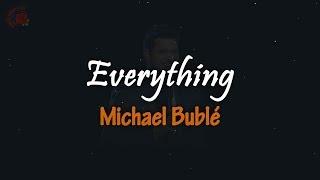Michael Bublé - Everything │ LIRIK TERJEMAHAN