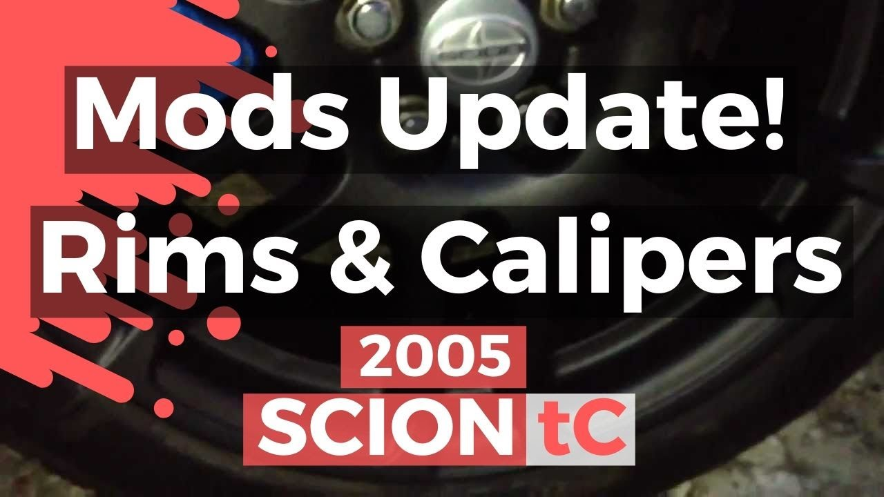 Scion Tc Mods Update! Rims and Calipers - YouTube