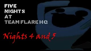 Five Nights at Team Flare HQ - Nights 4 and 5 - WOOOOOBBUFFET