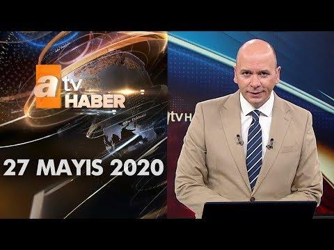 Atv Ana Haber   27 Mayıs 2020