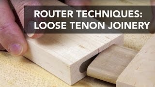 Router Joinery Basics: Loose Tenons