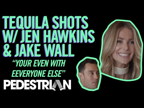 Drinking Tequila With Jen Hawkins And Jake Wall