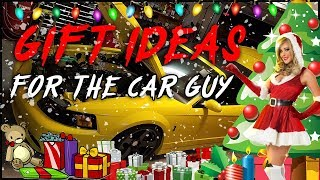 *CHRISTMAS 2018* BUDGET GIFT IDEAS FOR CAR GUYS / GALS MADE EASY!