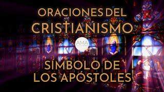Oraciones del Cristianismo - Símbolo de los Apóstoles (Voz Real, Texto, Música e Imágenes)