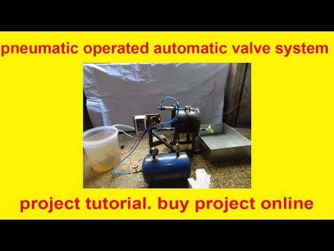 pneumatic operated automatic valve system | best project topic for college students