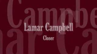 Lamar Campbell - Closer
