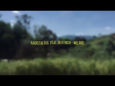 Radistai DJs ft. Beatrich - We Are