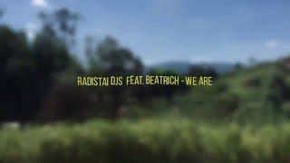 Radistai DJs ft. Beatrich - We Are