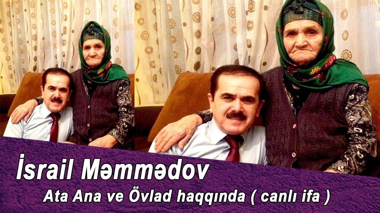 Israil Memmedov - Ata Ana ve Ovlad haqqinda ( canli ifa )