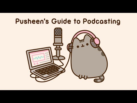 Pusheen's Guide to Podcasting