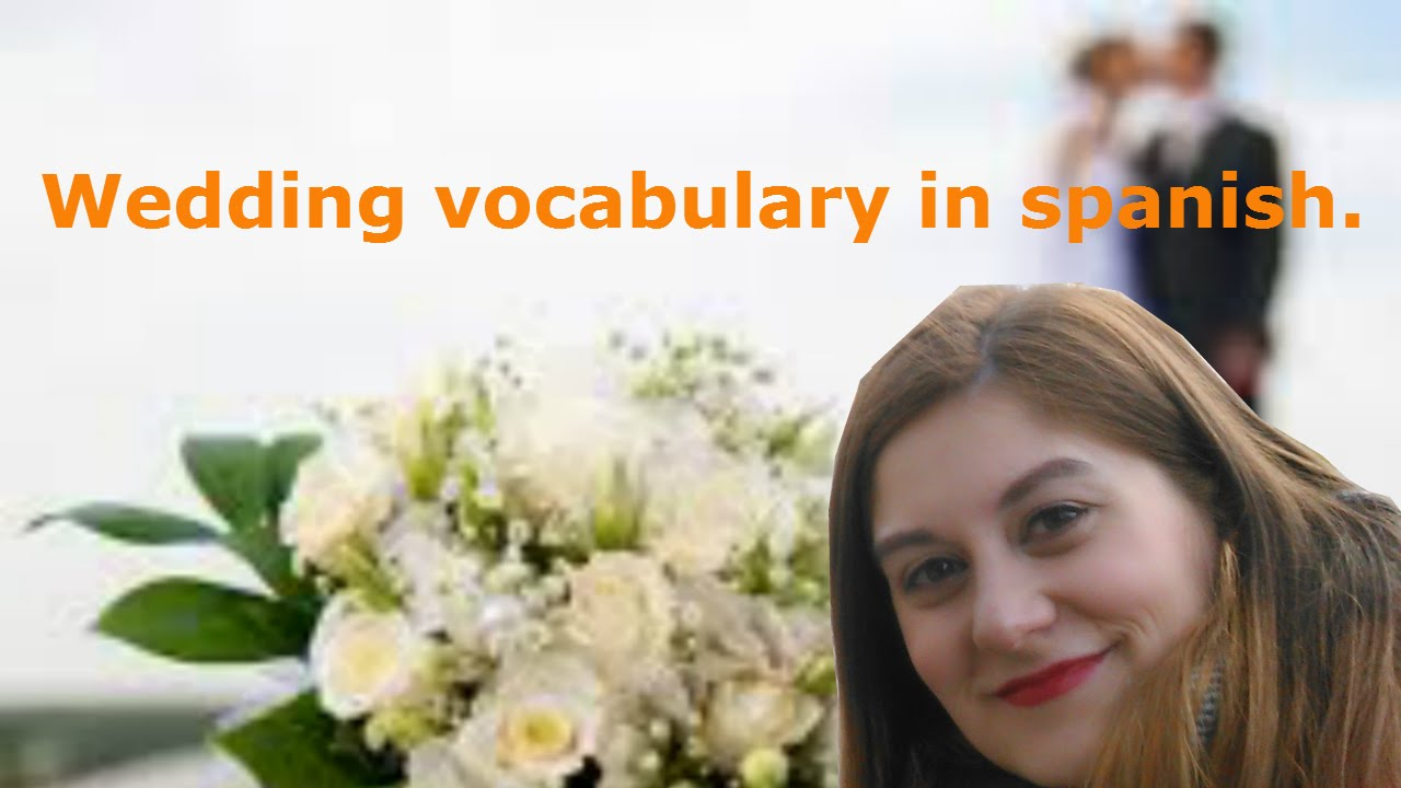 learn how to speak spanish wedding vocabulary dia 209
