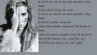 Kesha - Don't Think Twice , It's Aright Bob Dylan Cover Lyrics