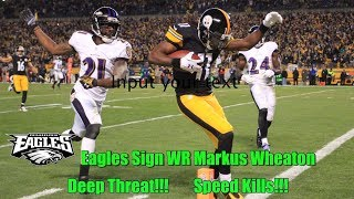 Eagles Get More Explosive Add Another Deep Threat!! Sign WR Markus Wheaton.  Add QB Joe Callahan!!!