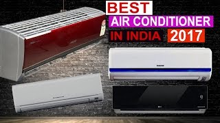 TOP 10 BEST SPLIT AIR CONDITIONER IN INDIA 2017