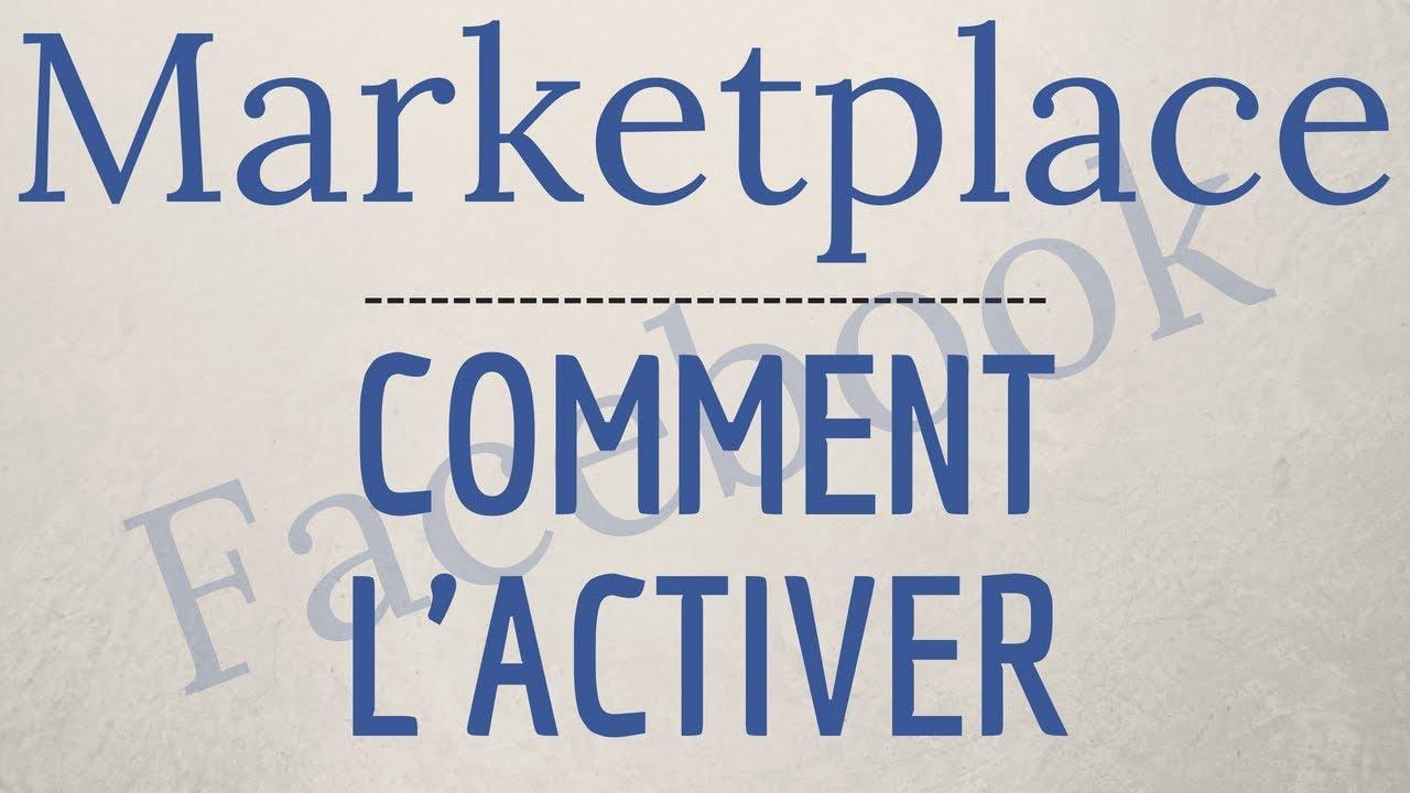 Activer Marketplace Facebook Comment Installer Le Marketplace