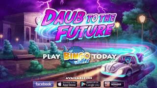 Video Bingo Blitz - Daub to the Future Trailer download MP3, 3GP, MP4, WEBM, AVI, FLV Agustus 2018