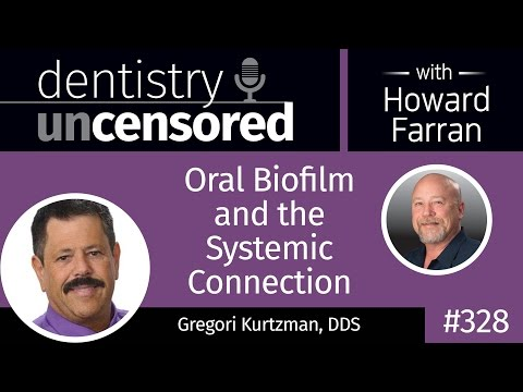 328 Oral Biofilm and the Systemic Connection with Gregori Ku