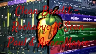 Clean Bandit - Rockabye ft. Sean Paul & Anne-Marie (FL Studio Remake + FLP)